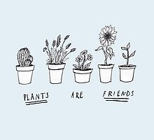 Plants Are Friends by jellyelly
