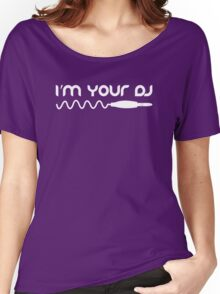 I'm Your DJ Women's Relaxed Fit T-Shirt