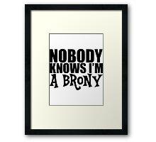 Nobody Knows I'm A Brony Framed Print