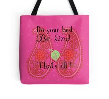 Do your best Be kind That´s all Tote Bag