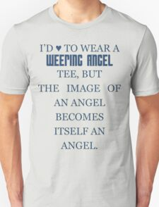 Can't wear a... weeping angel tee! Unisex T-Shirt