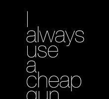 I always use a cheap gun by suranyami