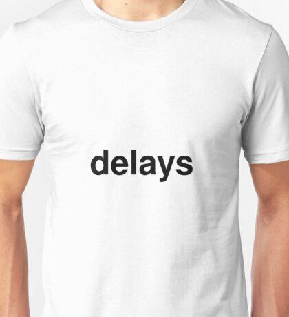 delays Unisex T-Shirt
