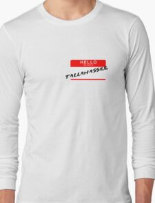 Hello My Name is Tallahassee Long Sleeve T-Shirt