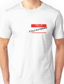 Hello My Name is Tallahassee Unisex T-Shirt