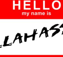 Hello My Name is Tallahassee Sticker
