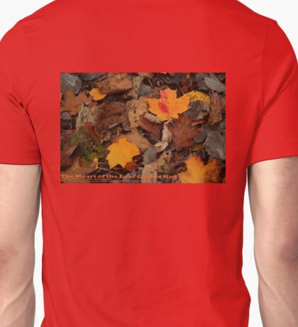 The Heart of the Leaf Grows Red Unisex T-Shirt