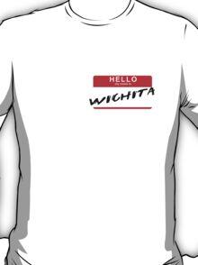 Hello My Name is Wichita T-Shirt