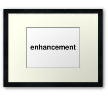 enhancement Framed Print