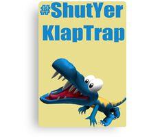 #ShutYerKlapTrap Canvas Print
