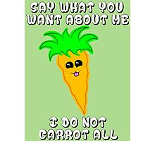 I do not carrot all Photographic Print