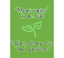 Meat-eaters phrase Photographic Print