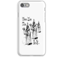 Christmas Humour Three Wise Men ... As If  iPhone Case/Skin