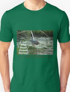 I Am the Real Green Heron! T-Shirt