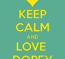 Keep Calm-Love Dopey by OwnedByGemini