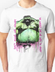 Don't make me hungry, you wouldn't like me when I'm hungry! T-Shirt