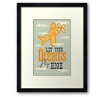 Let your dreams fly high Framed Print