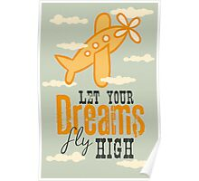 Let your dreams fly high Poster