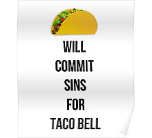 Will commit sins for Taco Bell Poster