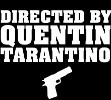 Directed by Quentin Tarantino (White)  by darksideofanais