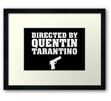 Directed by Quentin Tarantino (White)  Framed Print
