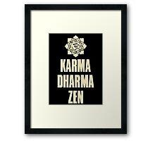 Karma Dharma Zen Framed Print