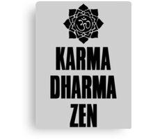 Karma Dharma Zen Canvas Print