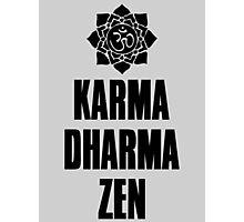 Karma Dharma Zen Photographic Print