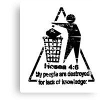 Hosea 4:6 - lack of knowledge Canvas Print