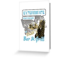 Dalek's Bar & Grill Greeting Card