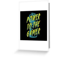 Power to the Gamer! Greeting Card