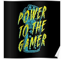 Power to the Gamer! Poster