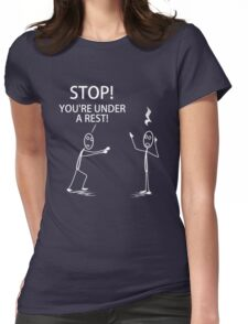 You're Under a Rest! Womens Fitted T-Shirt