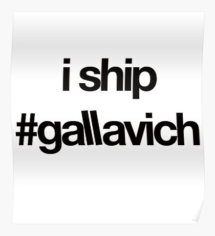 i ship #gallavich (Black with white bg) Poster