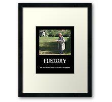 Life's Lesson 6 - History Framed Print