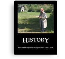 Life's Lesson 6 - History Canvas Print