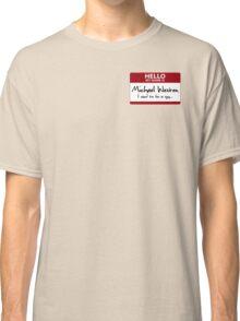 "Nametag Parody: Burn Notice - ""My Name Is Michael Westen"" Classic T-Shirt"