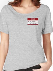 """Nametag Parody: Burn Notice - """"My Name Is Michael Westen"""" Women's Relaxed Fit T-Shirt"""