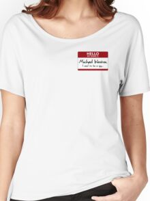 "Nametag Parody: Burn Notice - ""My Name Is Michael Westen"" Women's Relaxed Fit T-Shirt"