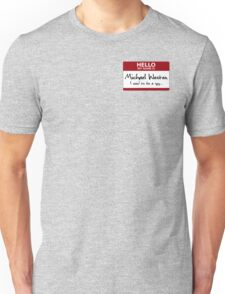 "Nametag Parody: Burn Notice - ""My Name Is Michael Westen"" Unisex T-Shirt"