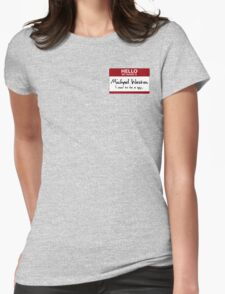 """Nametag Parody: Burn Notice - """"My Name Is Michael Westen"""" Womens Fitted T-Shirt"""