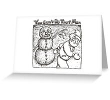 You Can't Do That Man Comic Strip 25 Greeting Card