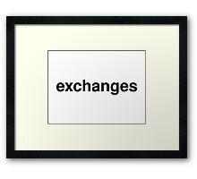 exchanges Framed Print