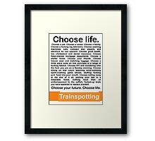 Choose life. Framed Print
