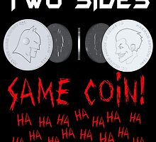 Two Sides, Same Coin by julianarnold