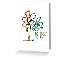 Moms Know Best Flowerkid Greeting Card