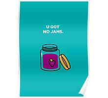 U Got No Jams Poster
