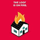 The Loof is on Fire - House by theoneshots