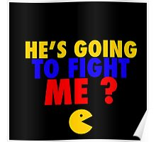 He's Going To Fight Me? - Manny Pacquiao  Poster