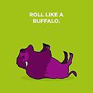 Roll Like A Buffalo by theoneshots